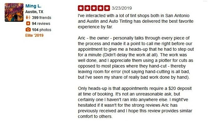 I've interacted with a lot of tint shops both in San Antonio and Austin and Auto Tinting has delivered the best favorite experience by far. Aric - the owner - personally talks through every piece of the process and made it a point to call me right before our appointment to give me a heads-up that he had to step out for a minute (Didn't delay the work at all). The work was well done, and I appreciate them using a plotter for cuts as opposed to most places where they hand-cut - thereby leaving room for error (not saying hand-cutting is all bad, but I've seen my share of really bad work done by hand). Only heads-up is that appointments require a $20 deposit at time of booking. It's not an unreasonable ask, but certainly one I haven't ran into anywhere else. I might've hesitated if it wasn't for the strong reviews Aric has previously received and I hope this review provides similar comfort to others.